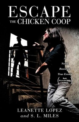 Escape the Chicken COOP  -     By: Leanette Lopez, S.L. Miles