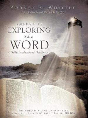 Exploring the Word  -     By: Rodney E. Whittle