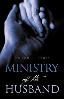 Ministry of the Husband  -     By: Belton L. Platt