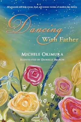 Dancing with Father  -     By: Michele Okimura