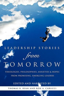 Leadership Stories from Tomorrow  -     Narrated By: Thomas R. Ryan, Ron A. Carucci     Edited By: Thomas R. Ryan, Ron A. Carucci     By: Thomas R. Ryan(NARR) & Ron A. Carucci(NARR)