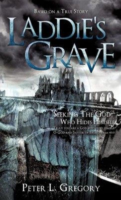 Laddie's Grave  -     By: Peter L. Gregory