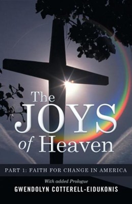 The Joys of Heaven: Part 1 Every Day with Jesus  -     By: Gwendolyn Cotterell-Eidukonis