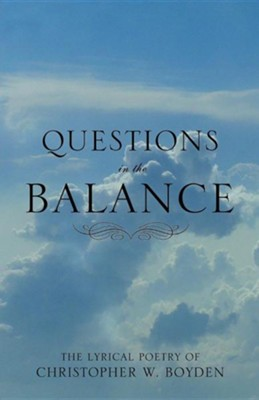Questions in the Balance  -     By: Christopher Boyden