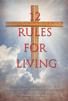 12 Rules for Living  -     By: Yvonne D. Slaney