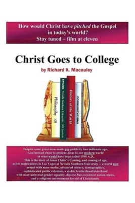 Christ Goes to College  -     By: Richard K. MacAuley
