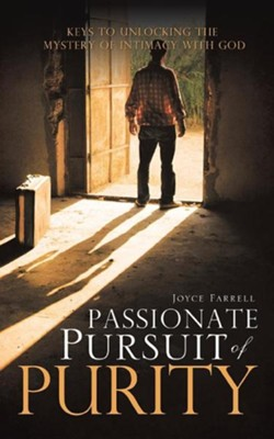 Passionate Pursuit of Purity  -     By: Joyce Farrell
