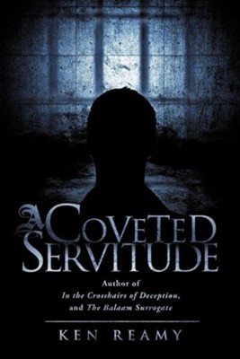 A Coveted Servitude  -     By: Ken Reamy