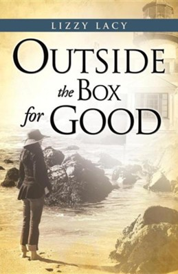 Outside the Box for Good  -     By: Lizzy Lacy