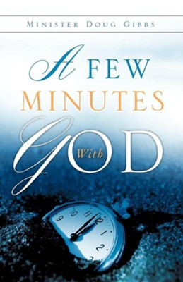 A Few Minutes with God, Paper  -     By: Doug Gibbs