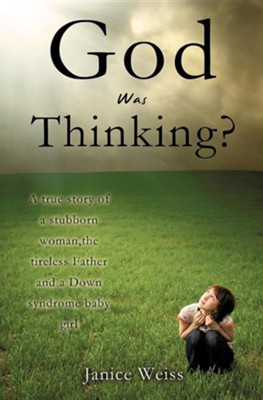 God Was Thinking?  -     By: Janice Weiss