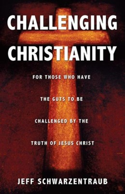 Challenging Christianity  -     By: Jeff Schwarzentraub
