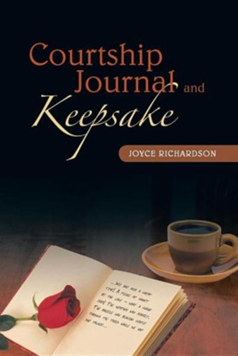 Courtship Journal and Keepsake  -     By: Joyce Richardson