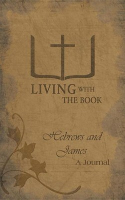 Living with the Book: Hebrews and James  -     By: Philip Charlton, Linda Charlton