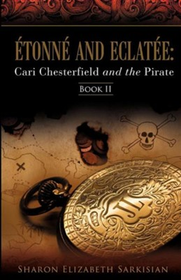 Tonn and Eclat E: Cari Chesterfield and the Pirate  -     By: Sharon Elizabeth Sarkisian