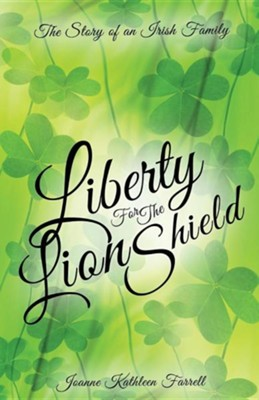 Liberty for the Lion Shield  -     By: Joanne Kathleen Farrell