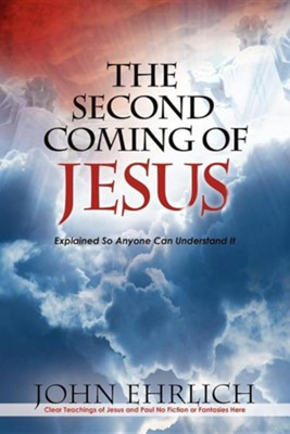 The Second Coming of Jesus  -     By: John Ehrlich