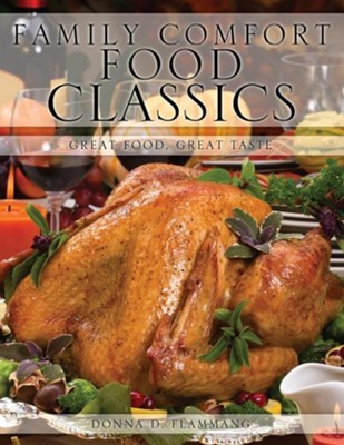 Family Comfort Food Classics  -     By: Donna D. Flammang