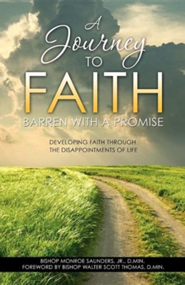 A Journey to Faith  -     By: Bishop Monroe Saunders Jr.