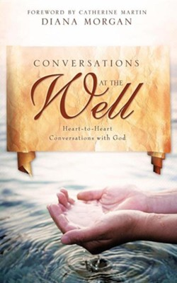 Conversations at the Well  -     By: Diana Morgan