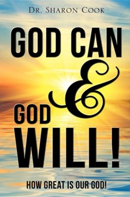 God Can & God Will!  -     By: Dr. Sharon Cook