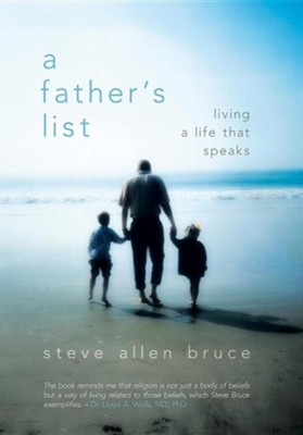 A Father's List: Living a Life That Speaks  -     By: Steve Allen Bruce