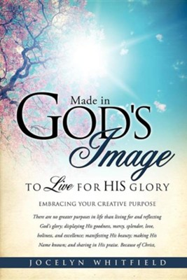 Made in God's Image to Live for His Glory  -     By: Jocelyn Whitfield