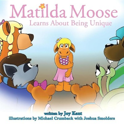 Matilda Moose Learns about Being Unique  -     By: Joy Kaut