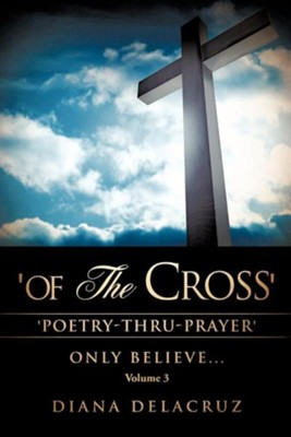 'Of the Cross' Volume 3  -     By: Diana Delacruz