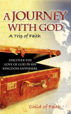 A Journey with God  -     By: Child of Faith