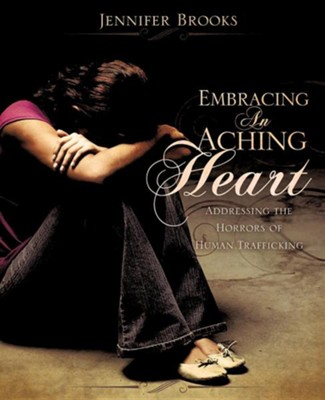 Embracing an Aching Heart  -     By: Jennifer Brooks