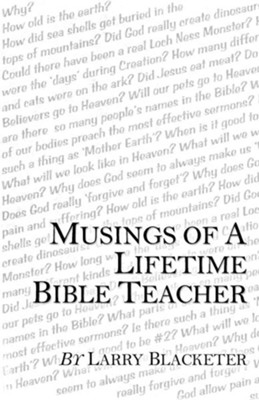 Musings of a Lifetime Bible Teacher  -     By: Larry Blacketer