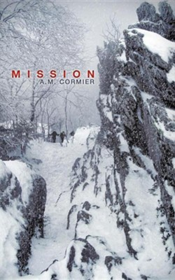 Mission  -     By: A.M. Cormier