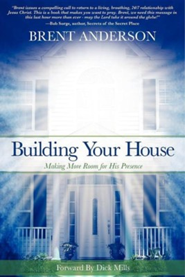 Building Your House  -     By: Brent Anderson