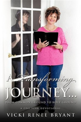 A Transforming Journey...  -     By: Vicki Renee Bryant