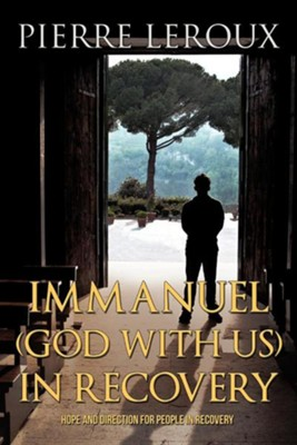 Immanuel(god with Us)in Recovery  -     By: Pierre LeRoux