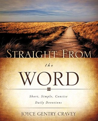 Straight from the Word  -     By: Joyce Gentry Cravey