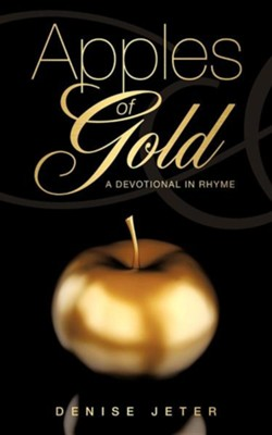 Apples of Gold  -     By: Denise Jeter