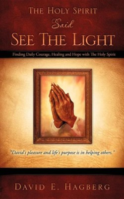 The Holy Spirit Said See the Light  -     By: David E. Hagberg