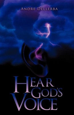 Hear God's Voice  -     By: Andre Dellerba
