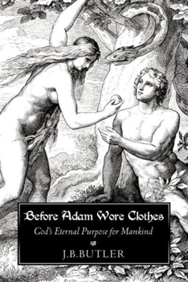 Before Adam Wore Clothes  -     By: J.B. Butler