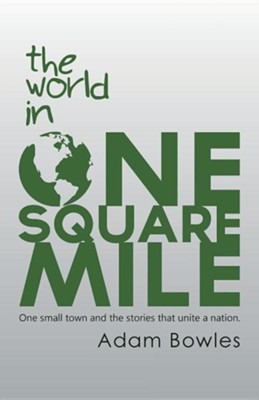 The World in One Square Mile  -     By: Adam Bowles