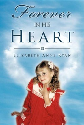 Forever in His Heart  -     By: Elizabeth Anne Ryan