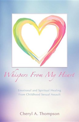 Whispers from My Heart  -     By: Cheryl A. Thompson