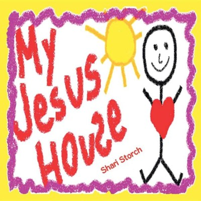 My Jesus House  -     By: Shari Storch
