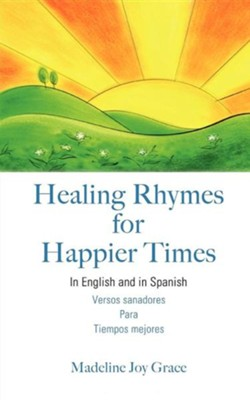 Healing Rhymes for Happier Times  -     By: Madeline Joy Grace