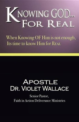 Knowing God for Real  -     By: Dr. Violet Wallace