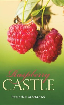 Raspberry Castle  -     By: Priscilla McDaniel