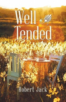 Well Tended  -     By: Robert Jack