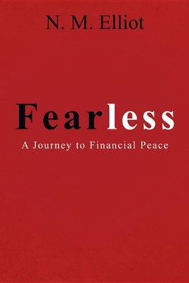 Fearless: A Journey to Financial Peace  -     By: N.M. Elliot